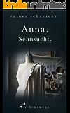 Anna. Sehnsucht. (Lebenswege 1) (German Edition)