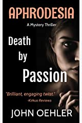Aphrodesia: Death by Passion Kindle Edition
