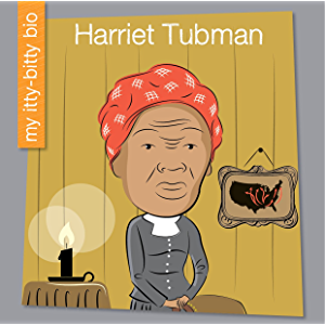 Harriet Tubman (My Early Library: My Itty-Bitty Bio)