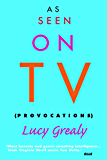 As Seen on TV: Provocations