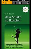 Mein Schatz ist Skorpion: Was Sie schon immer über die Sternzeichengeheimnisse Ihres Partners wissen wollten - Band 6