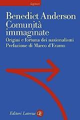Comunità immaginate: Origini e fortuna dei nazionalismi (Italian Edition) Kindle Edition