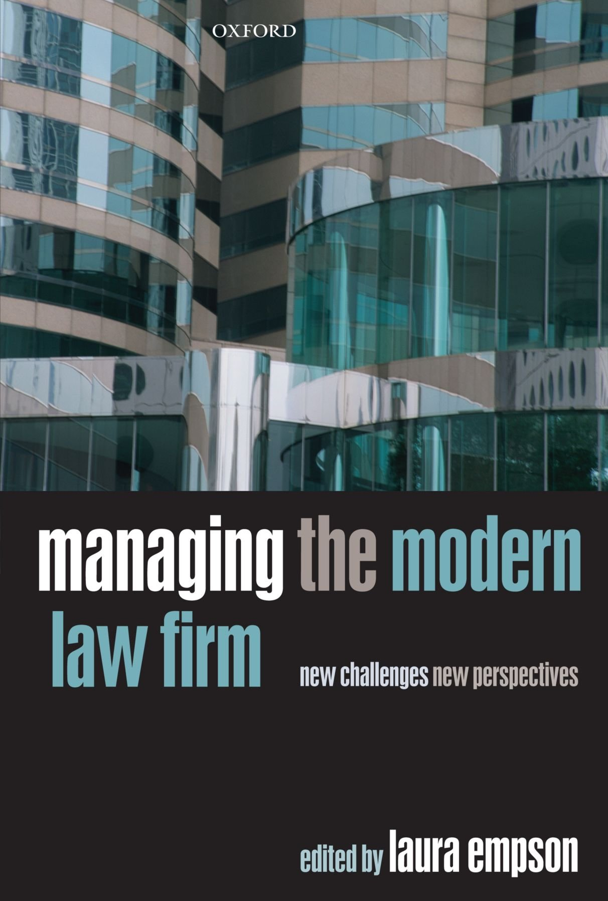 Managing the Modern Law Firm: New Challenges, New Perspectives by Oxford University Press