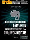 As melhores ferramentas do Evernote para organização de arquivos digitais