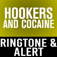 Hookers And Cocaine Ringtone and Alert