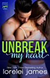 Unbreak My Heart (Rough Riders Legacy) (Volume 1)