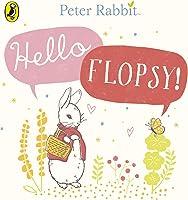 Peter Rabbit: Hello Flopsy! (Peter Rabbit Board