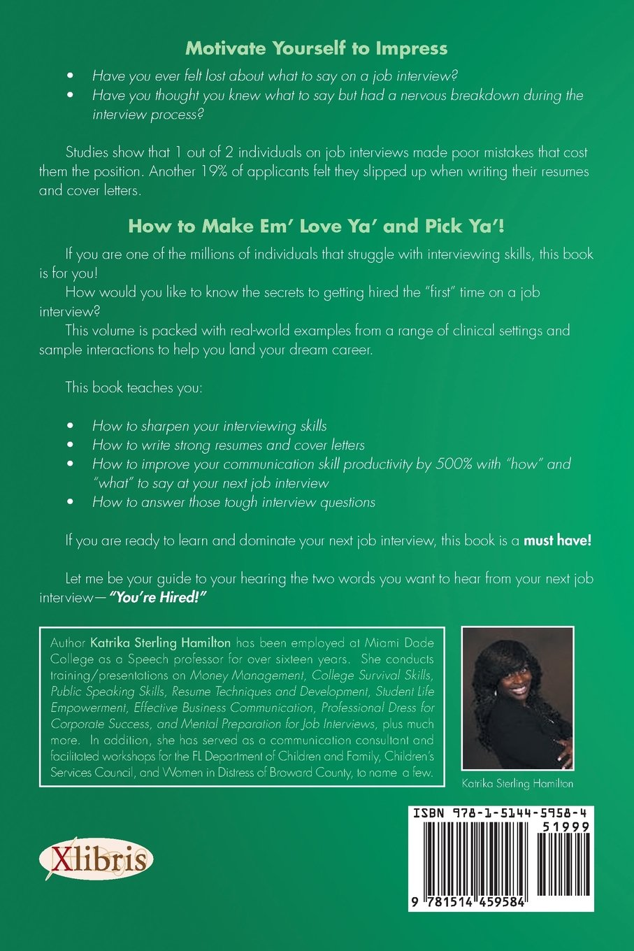 motivate yourself to impress how to make em love ya and pick ya motivate yourself to impress how to make em love ya and pick ya college students guide to getting hired katrika sterling hamilton 9781514459584