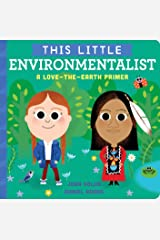 This Little Environmentalist: A Love-the-Earth Primer Kindle Edition