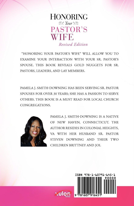 HONORING YOUR PASTOR'S WIFE: PAMELA J. DOWNING: 9781607916451: Amazon.com:  Books