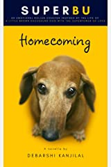 SUPERBU Homecoming: The emotional story of a family and their dog (inspired by true events) Kindle Edition