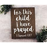 Amazon Com For This Child I Have Prayed And The Lord Has
