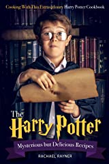 The Harry Potter Mysterious but Delicious Recipes: Cooking with This Extraordinary Harry Potter Cookbook - Harry Potter Food Recipes for Halloween or Any Magical Occasions Kindle Edition
