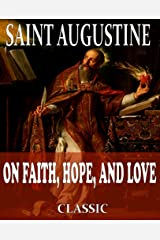 On Faith, Hope and Love (With Active Table of Contents) Kindle Edition