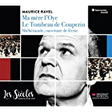 Ravel: Ma Mere l'Oye/Tombeau de Couperin/Shéhérazade