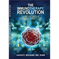 The Immunotherapy Revolution: The Best New Hope For Saving Cancer Patients' Lives (English Edition)
