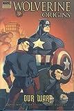 Wolverine: Origins Volume 4 - Our War Premiere HC: Origins - Our War Premiere v. 4