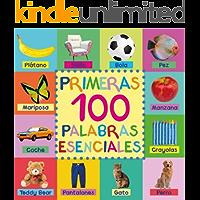 Primeras 100 Palabras Esenciales: First 100 Essential Words In Spanish - Para Niños - Spanish Books - Para Bebes - Libro En Español - Spanish For Kids ... Niños - Libros Infantiles (Spanish Edition)