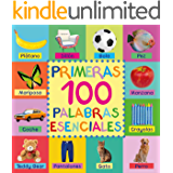 Primeras 100 Palabras Esenciales: First 100 Essential Words In Spanish - Para Niños - Spanish