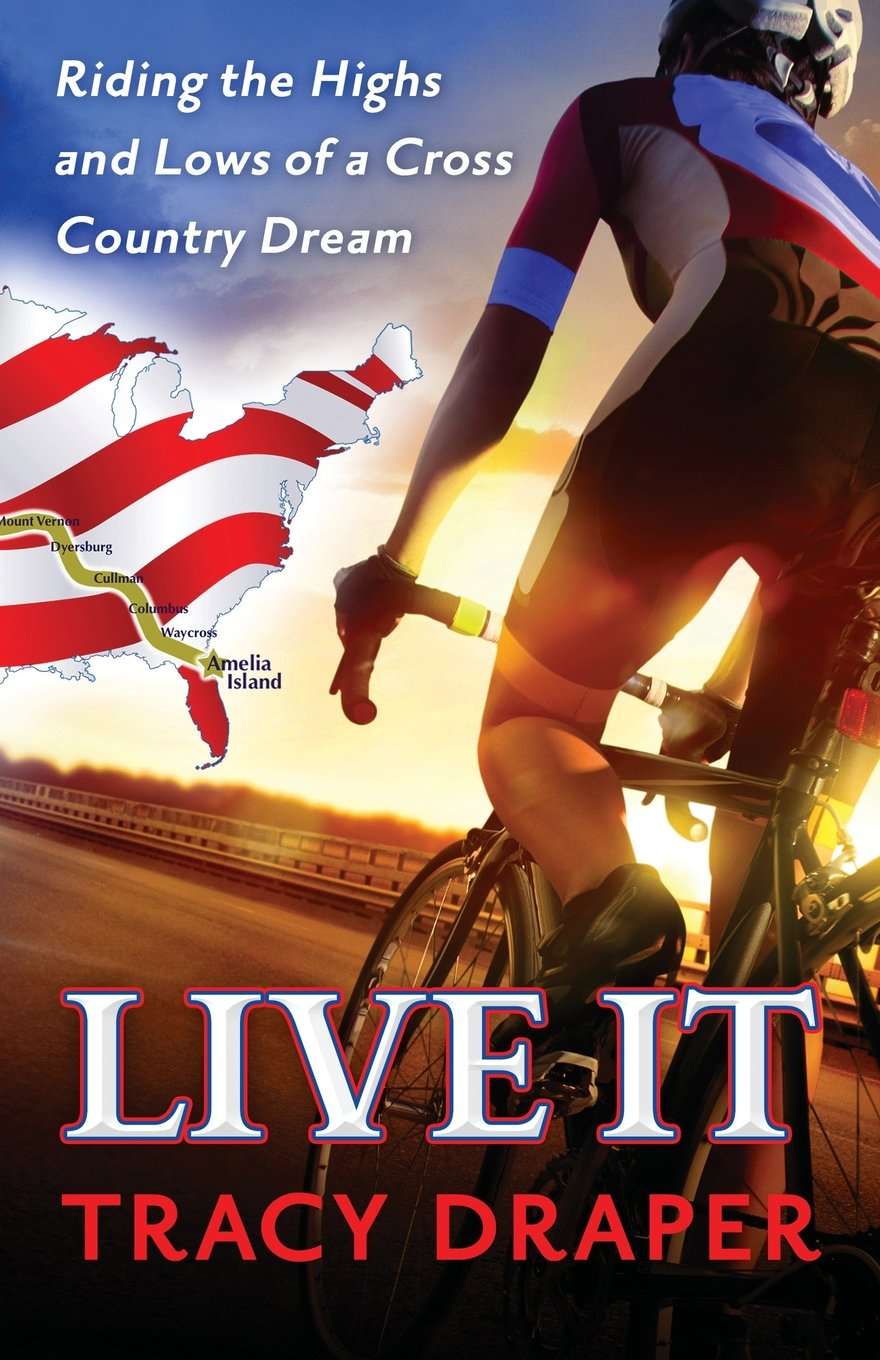 Live It: Riding the Highs and Lows of a Cross Country Dream pdf epub