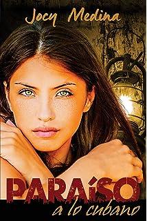 Paraíso a lo cubano (Spanish Edition)