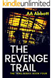 The Revenge Trail (The Trail Series Book 4)