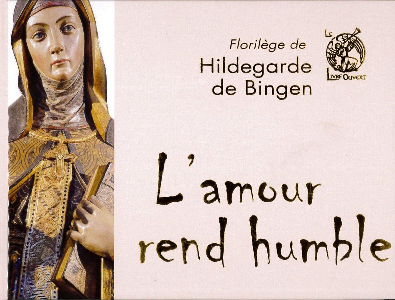 Livres Hildegarde de Bingen : l'amour rend humble