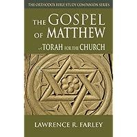 Gospel of Matthew: The Torah for the Church (Orthodox Bible Study Companion Series)