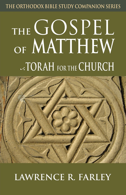 The Gospel of Matthew: The Torah for the Church (The Orthodox Bible Study Companion Series)