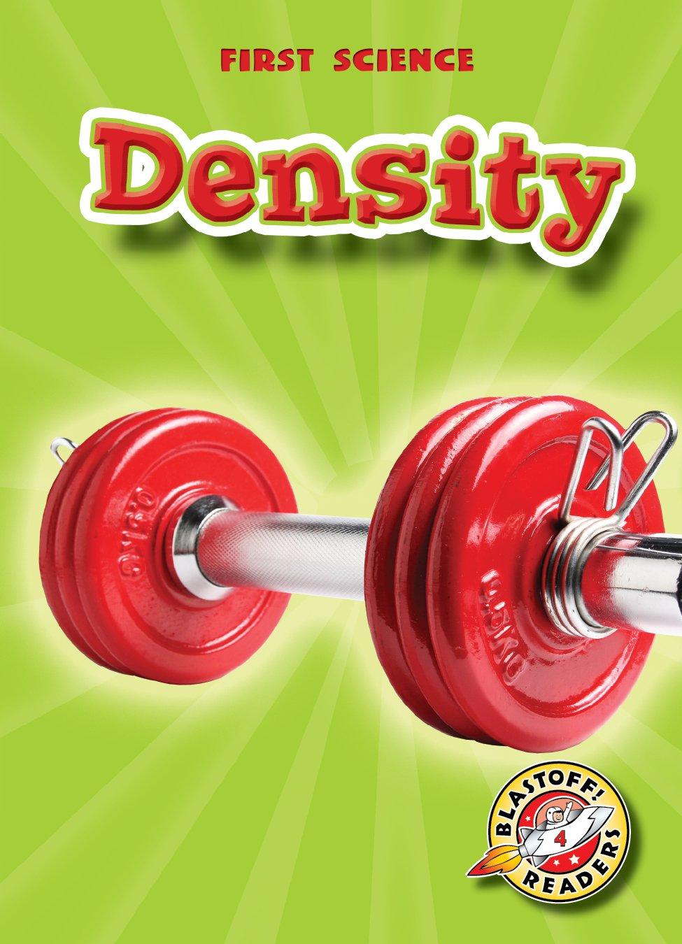 Download Density (Blastoff! Readers: First Science) (First Science: Blastoff Readers, Level 4) pdf epub