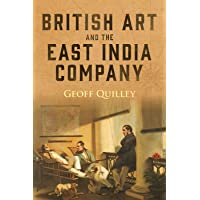 British Art and the East India Company (Worlds of the East India Company) (Volume 18)