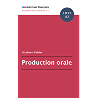 Production orale DELF B2 (French Edition)