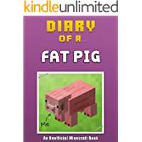 Diary of a Fat Pig [An Unofficial Minecraft Book] (Crafty Tales Book 8)