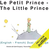 Le petit prince (The Little Prince): English-French Dual Language Edition