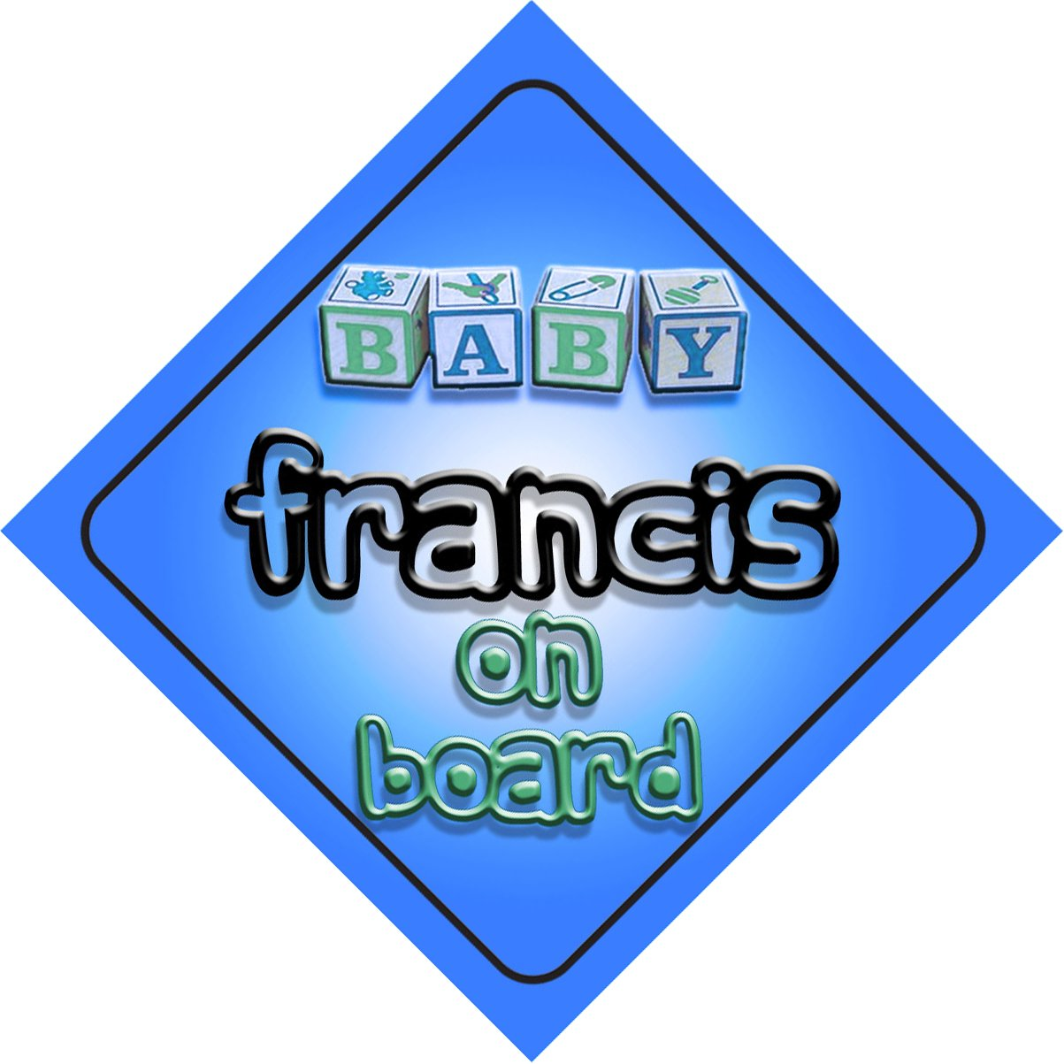 Baby Boy Francis on board novelty car sign gift / present for new child / newborn baby Quality Goods Ltd