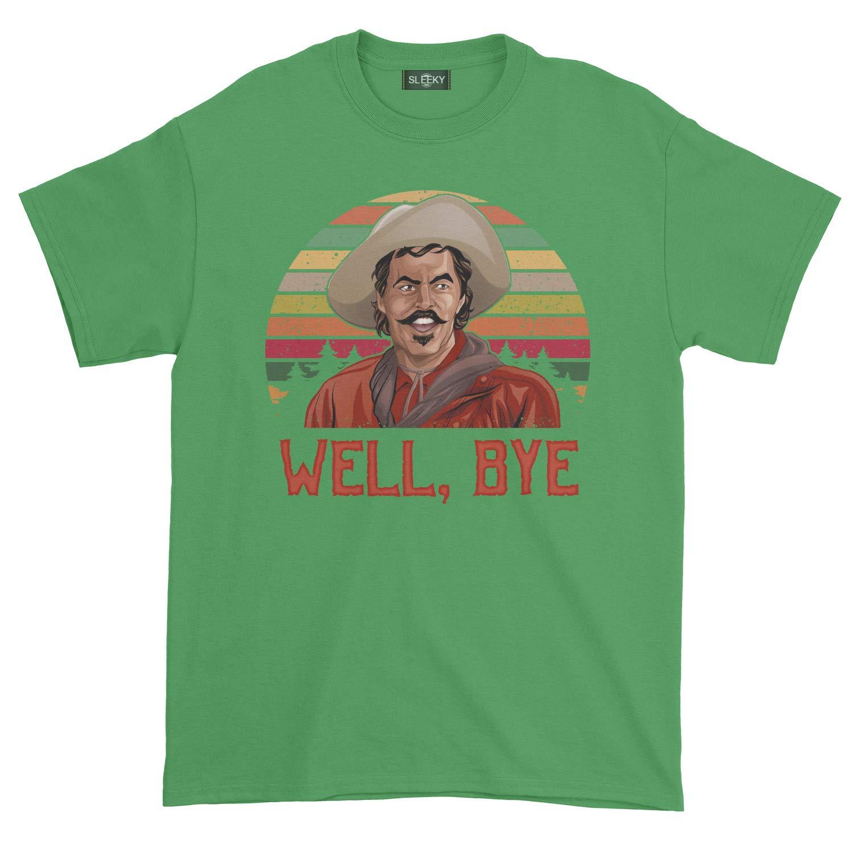 Well Bye Curly Bill T-Shirt