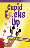 Cupid F*cks Up (Ruth Roth Series Book 2)
