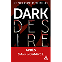 Dark Desire : enfin la suite de Dark Romance ! (&H) (French Edition)
