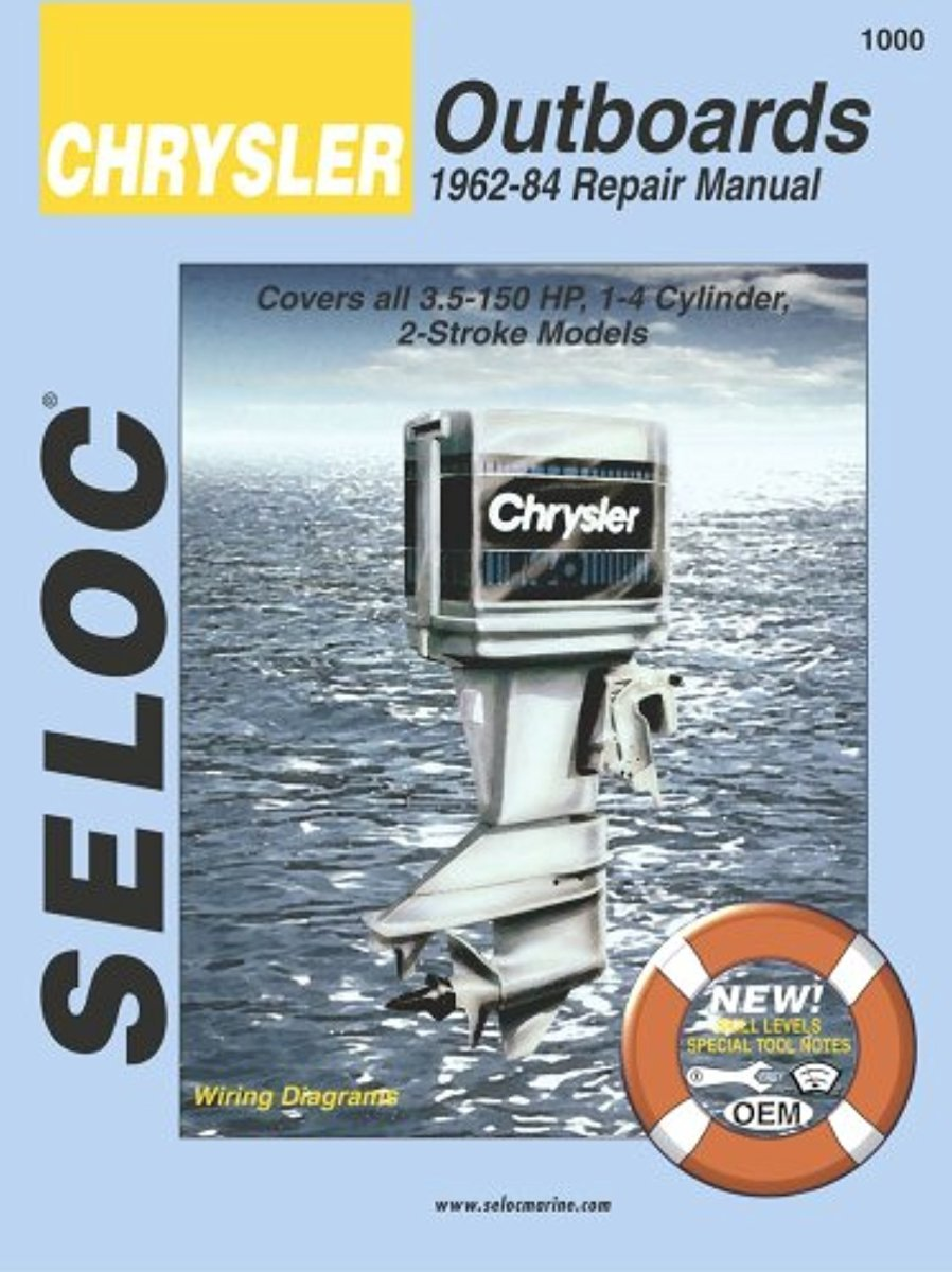Chrysler Outboards, All Engines, 1962-1984 (Seloc Marine Tune-Up and Repair Manuals) by Seloc Publishing Inc.