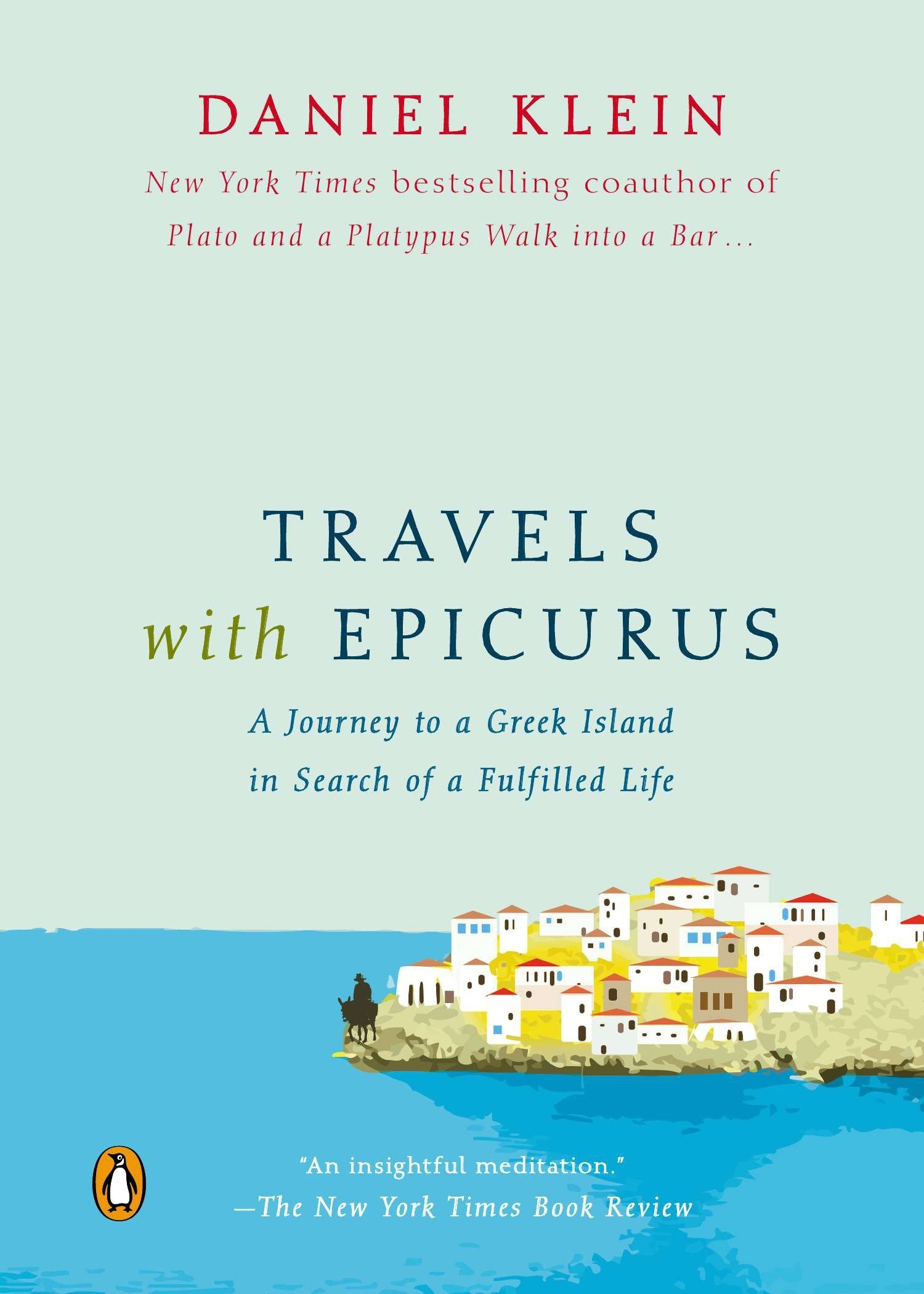 Travels With Epicurus A Journey To A Greek Island In Search Of A