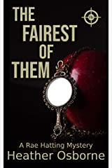 The Fairest of Them (Rae Hatting Mysteries Book 1) Kindle Edition