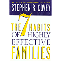 The 7 Habits of Highly Effective Families: Building a Beautiful Family