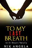 To My Last Breath: An In Dreams Novella