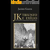 JK triunfo e exílio