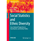Social Statistics and Ethnic Diversity: Cross-National Perspectives in Classifications and Identity Politics (IMISCOE Research Series) (English Edition)