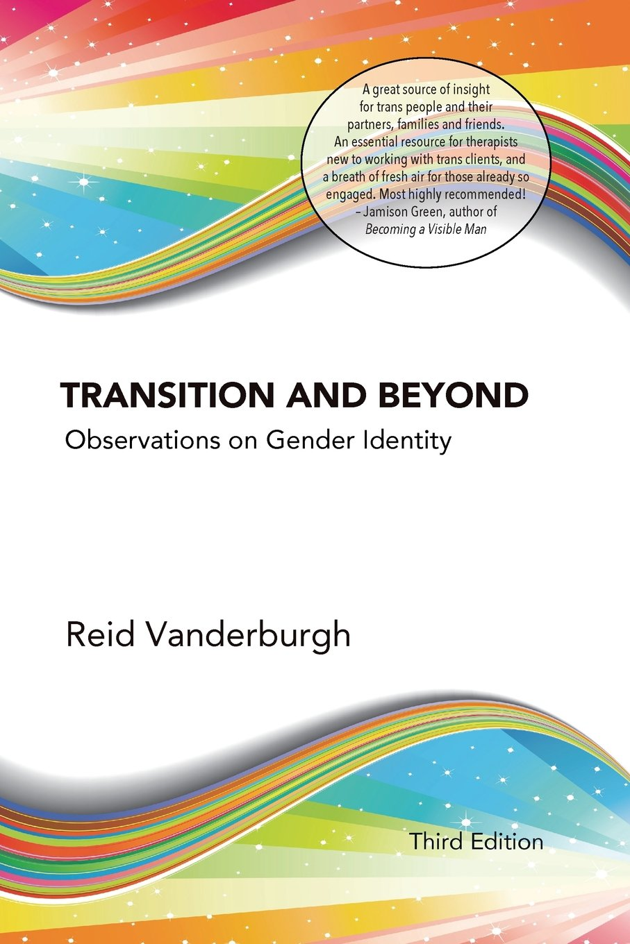 Transition and Beyond: Observations on Gender Identity: Reid Vanderburgh:  9780692889091: Amazon.com: Books