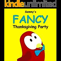 Sammy's Fancy Thanksgiving Party (Sammy Bird Series)