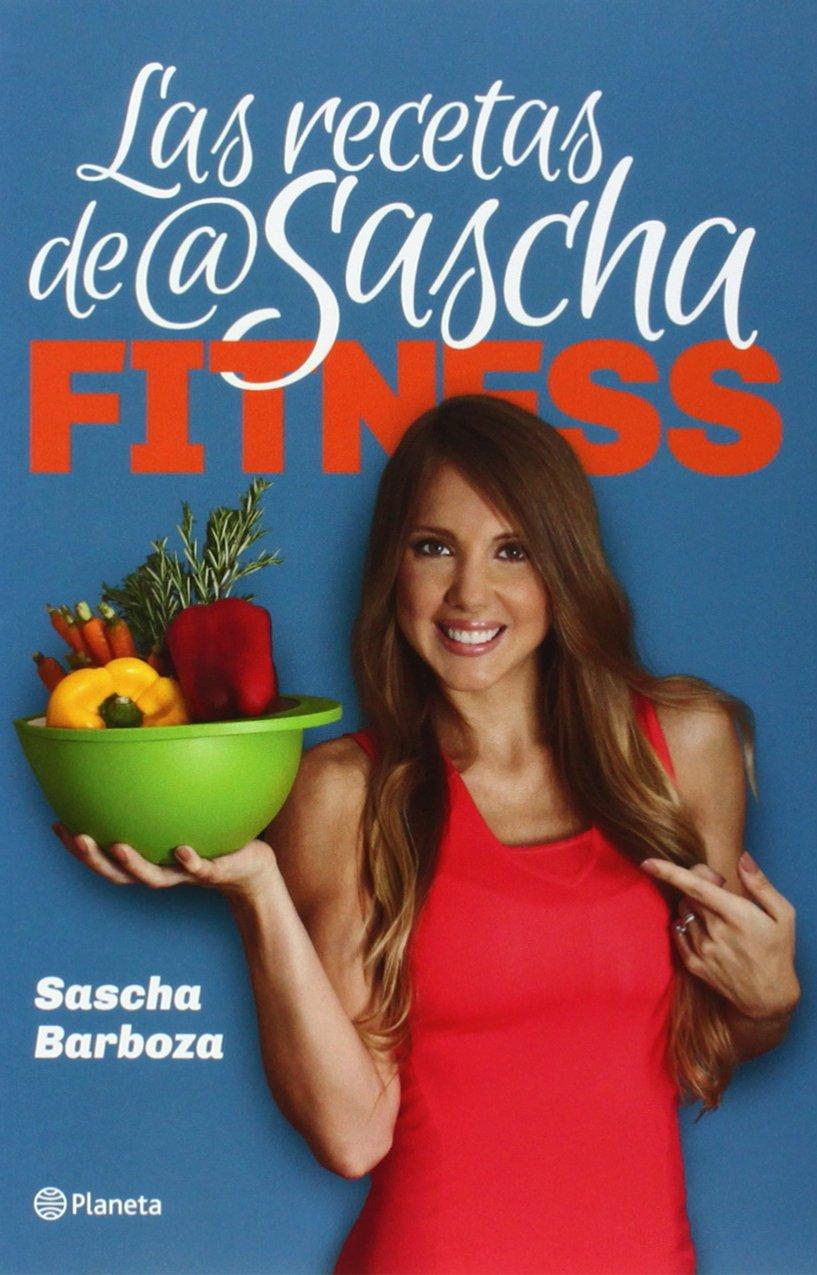 Las recetas de @SaschaFitness: Sascha Barboza: 9786070721977: Books -  Amazon.ca