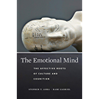 The Emotional Mind: The Affective Roots of Culture and Cognition (English Edition)