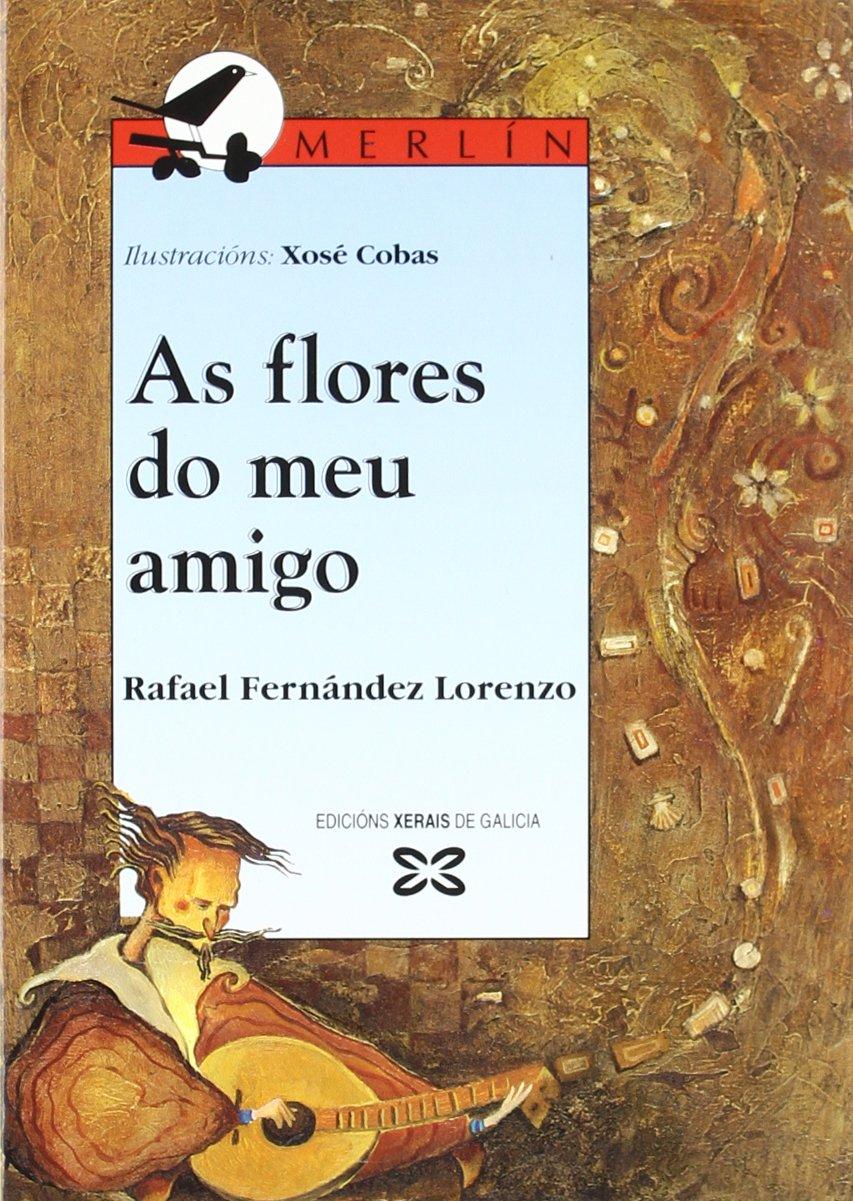 As Flores Do Meu Amigo (Infantil E Xuvenil) (Galician Edition) pdf